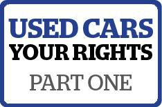 Used cars: know your rights part 1