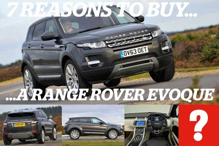7 reasons to buy a Range Rover Evoque