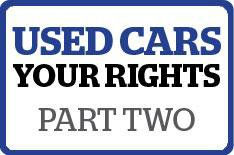Used cars: know your rights  part 2