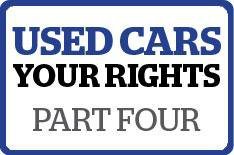 Used cars: know your rights - part 4
