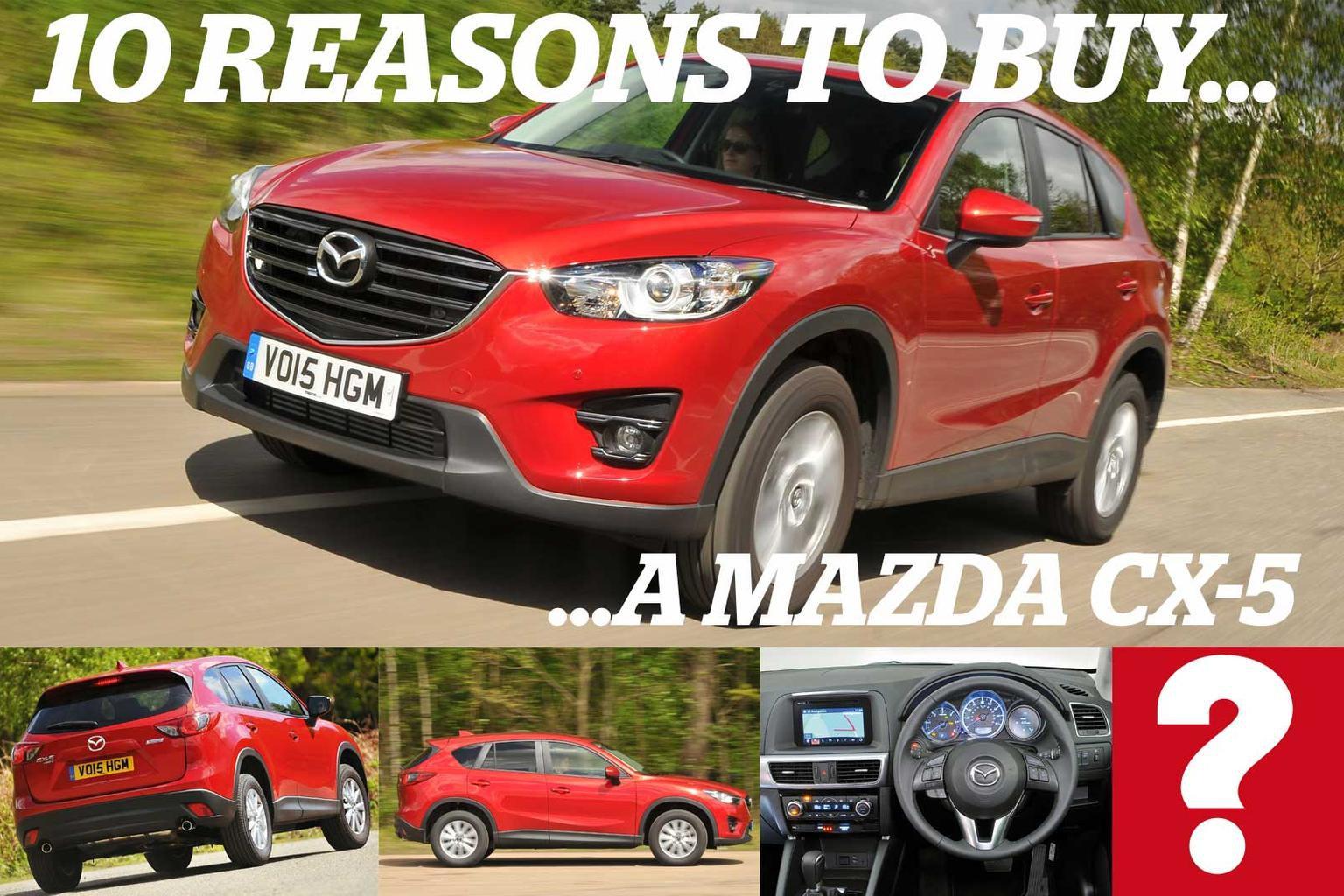 10 reasons to buy a Mazda CX-5